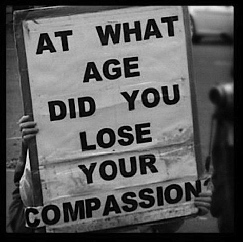 At what age did you lose your compassion? Or at what age were you taught to not have compassion towards certain beings? The Words, Les Fables, Protest Signs, Protest Art, Losing You, Bullying, Inspire Me, Decir No, Banksy