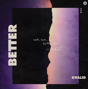 Khalid Better Mp3 In 2020 Khalid Cool Lyrics Music Album