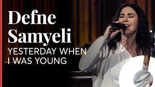 Defne Samyeli Yesterday When I Was Young Mp3 Indir Defnesamyeli Yesterdaywheniwasyoung Yeni Muzik Muzik