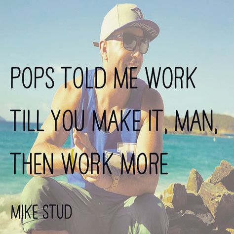 Mike Stud Closer lyrics  Pops told me work till you make man than work more