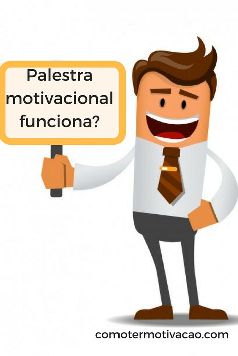 Palestra Motivacional Funciona Palestras Motivacionais