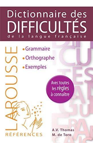 Dictionnaire Des Difficultes De La Langue Francaise Il A Ete Ecrit Par Quelqu Un Qui Est Connu Comme Un Aut Langue Francaise Dictionnaire Exercices Orthographe