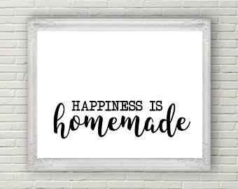 Happiness Is Homemade Printable Home Sweet Home Sign Farmhouse