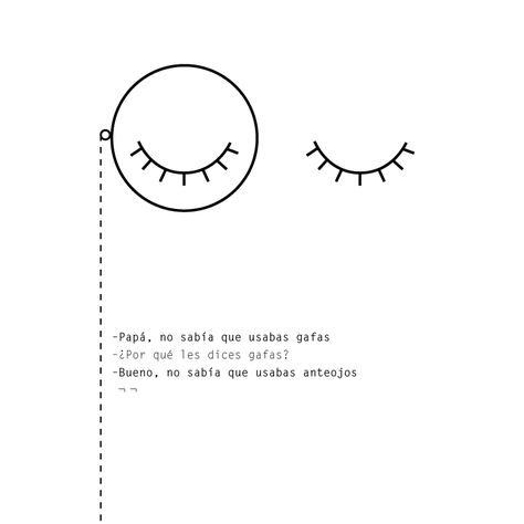 Frases chistosas de niños y padres. Hillarious kids quotes and sayings in mexican. #OrdinaryBites #familia #gafas #lentes #anteojos #palabras #frases #niños #kids #familytimes #parents #funny #smart #design #diseño #blackandwhite #monocle #monoculo