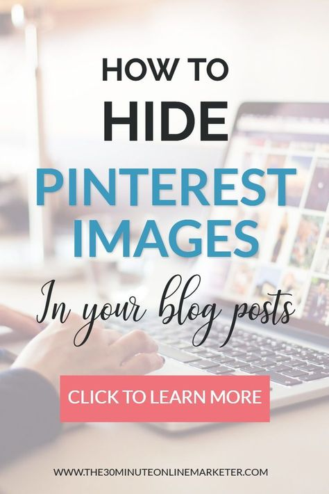 How to hide pinnable images in your blog posts the right way so you're not penalised by Google. Check it out! #socialmediatips #pinteresttips #socialmediagraphics #wordpressplugins #wordpress #bloggingtips