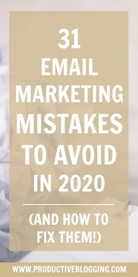 31 Email Marketing Mistakes to avoid in 2021 (and how to fix them!) - Productive Blogging