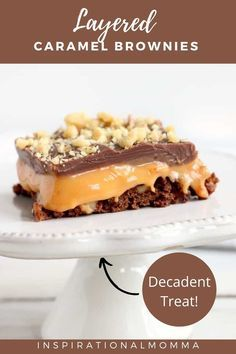 These Layered Caramel Brownies have it all. A chewy brownie crust and a gooey caramel middle, all finished off with a milk chocolatey top! #layeredcaramelbrownies #soft&chewy #decadenttreat #inspirationalmomma