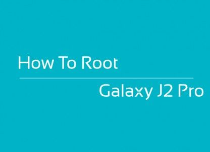 How To Root Samsung Galaxy J2 Pro SM-J250M On Nougat 7 1 1