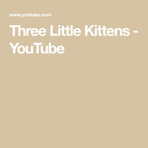 Three Little Kittens Youtube Little Kittens Kids Songs Classic Nursery Rhymes