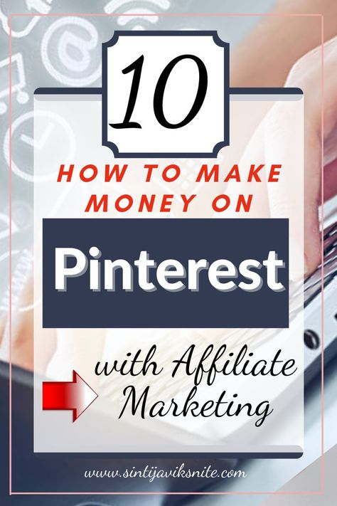 How to Make Money on Pinterest with Affiliate Marketing? 10 Step By Step moves on How To Start?