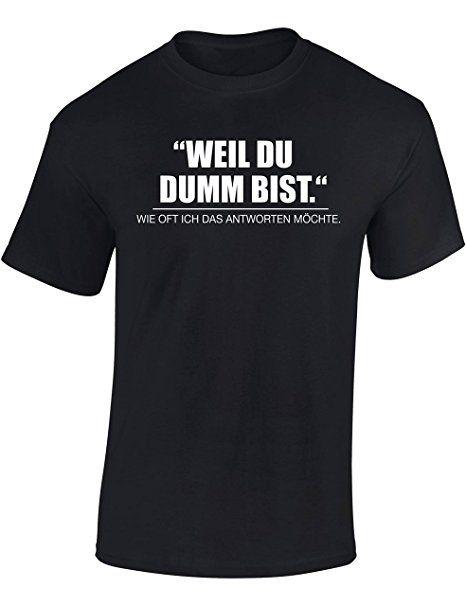 Fun T Shirt Weil Du Dumm Bist Lustiges Statement T Shirt Mit Spruch S Tshirt Spruche Lustig T Shir Shirt Spruche Lustige T Shirt Spruche T Shirt Spruche