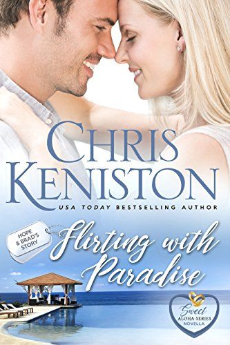Flirting With Paradise Sweet Aloha Series Book 9 By Chris Keniston Hopeless Romantic Flirting Quotes Funny Happy Books Flirting