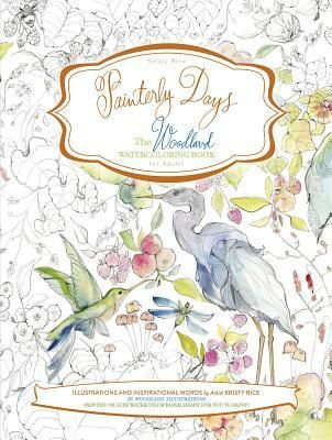Pdf Download Painterly Days The Woodland Watercoloring Book For