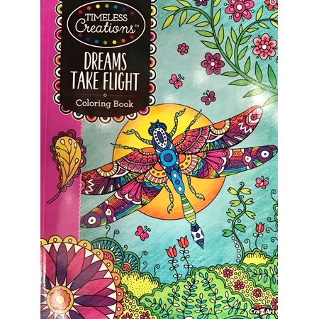 Cra Z Art Timeless Creations Coloring Book Dreams Take Flight 64 Pages Walmart Com Coloring Books Z Arts Coloring Supplies