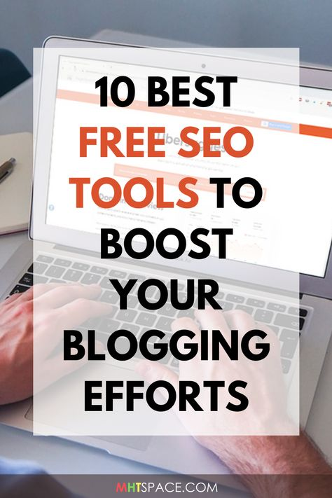 10 Best Free SEO Tools to Boost Your Blogging Efforts