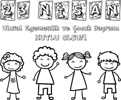 23 Nisan Boyama Sayfalari Ogrenciler Icin Bilgi Deryasi Preschool Activities Happy Children S Day Preschool