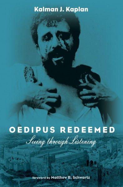 Oedipus Redeemed (Seeing through Listening