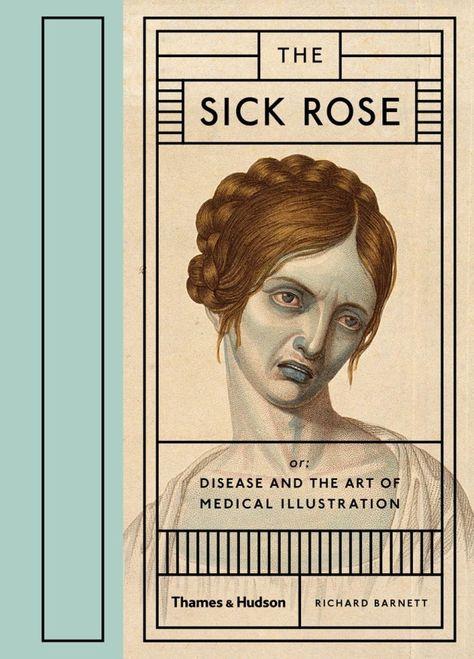 The Sick Rose le malattie e l'arte dell'illustrazione medica