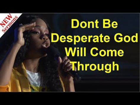 Dont Be Desperate God Will Come Through - Sarah Jakes 2019 (Best Motivational Speech) - YouTube