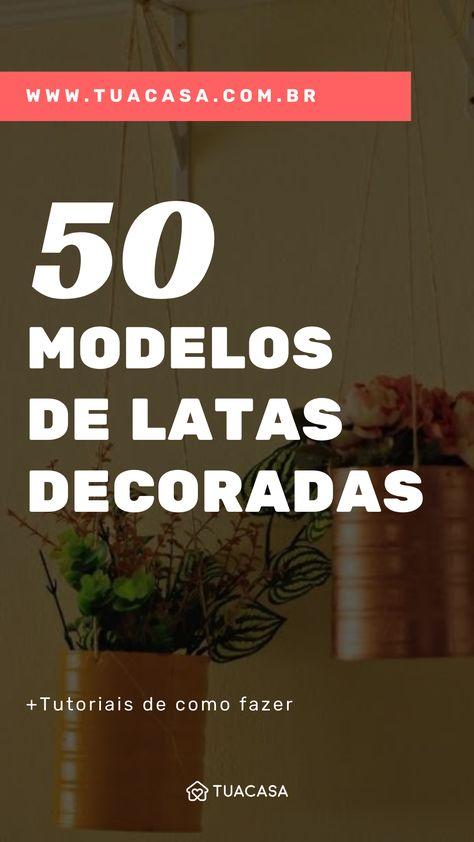 Latas decoradas: 50 fotos, vídeos e tutoriais (PASSO A PASSO)