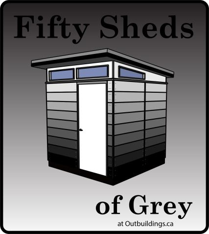 Fifty Sheds of Grey at wwwOutbuildingsca Fifty Shades of Grey
