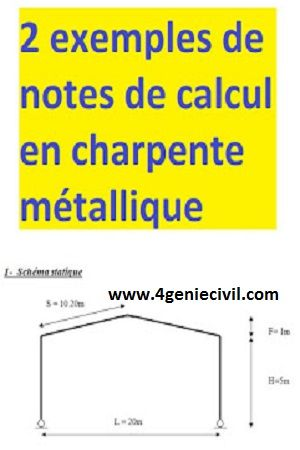 2 Exemples De Notes De Calcul En Charpente Metallique Charpente Metallique Charpente Construction Metallique