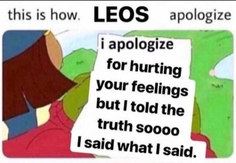 Leo zodiac signs are leaders. Here are funny memes and quotes to describe the lion of astrology. Leo Zodiac Facts, Zodiac Funny, Zodiac Memes, Zodiac Quotes, Leo Zodiac Tattoos, Leo Tattoos, Zodiac Posts, Zodiac Art, Astrology Leo