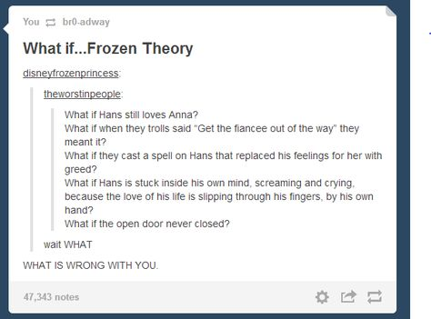 Frozen - WHAT. THIS THEORY. This would make an awesome sequel>>> LET'S TAKE THIS AN APPLY IT TO ELSA AND HANS  IN SOME WAY...HELSA>>> THIS IS SO SAD AND I NO LONGER DESPISE HANS!!!