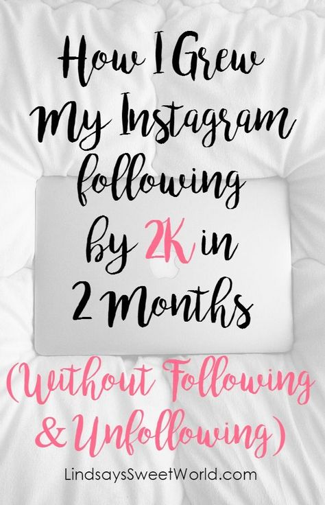 How I Grew My Instagram Following by 2K in 2 Months (Without Following & Unfollowing)