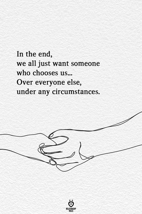 In The End, We All Just Want Someone Who Chooses Us