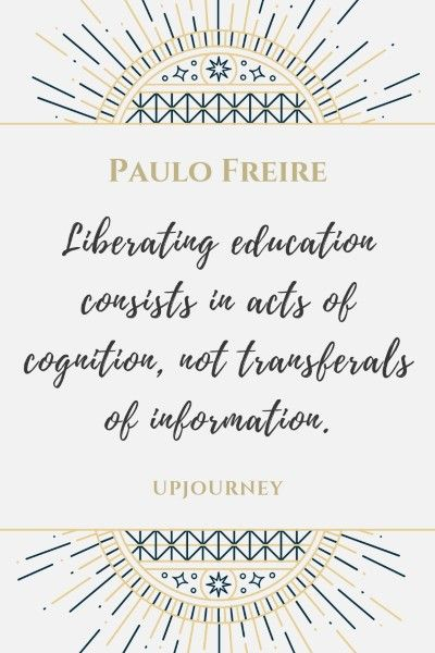 19 Best Paulo Freire Quotes About Education Social Justice Paulo Freire Quotes Paulo Freire Literacy Quotes