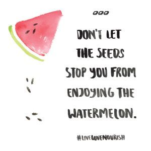 Summer Quotes July Editors Letter Let S Live Love Nourish Move Nourish Believe Quirky Quotes Watermelon Quotes Quotes