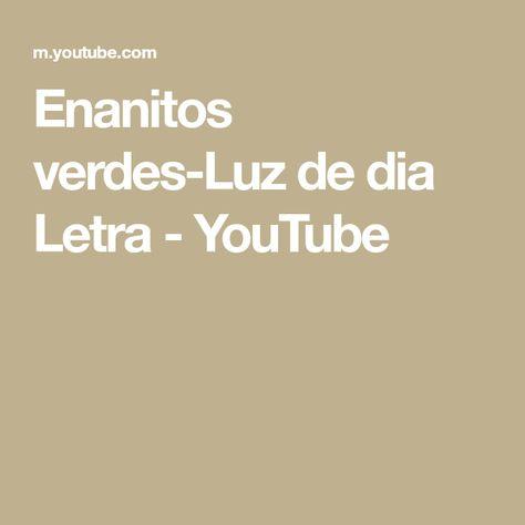 Enanitos Verdes Luz De Dia Letra Youtube Enanitos Verdes Letras Enana