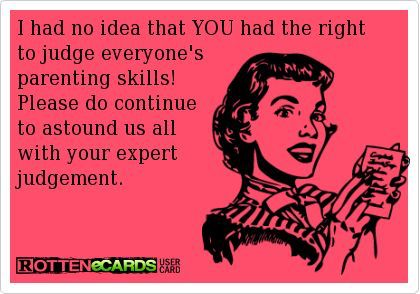 Specially When They Don T Have Kids Of Their Own Judgement Quotes Judgemental People Quotes Funny Quotes For Kids