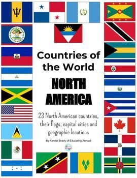 Countries Around The World North America Flags Capital Cities Map Locations North America Flag Countries And Flags Fun Classroom Activities