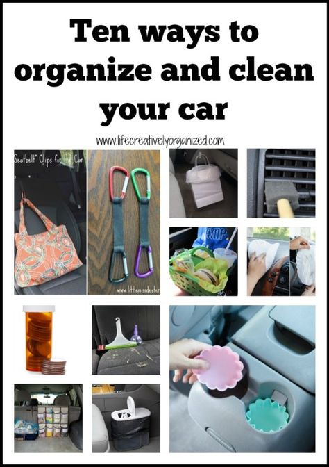 car organization Here are 10 ways to organize and clean your car, whether it is just you or your passengers include the dog, toddlers, teenagers, or all of the above!