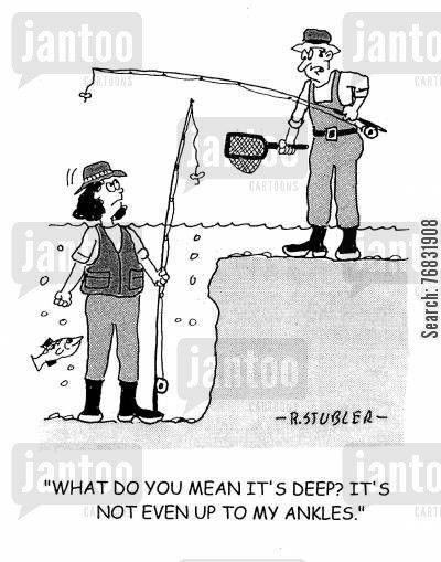 Fly Fishing Cartoon Fly Fishing Cartoon Humor What Do You Mean It S Deep It S Not Even Fishing Cartoon Fly Fishing Fishing Jokes