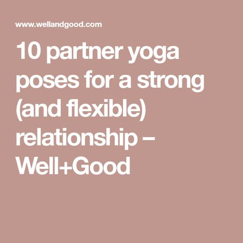 10 Partner Yoga Poses For A Strong And Flexible Relationship Partner Yoga Poses Partner Yoga Yoga Poses