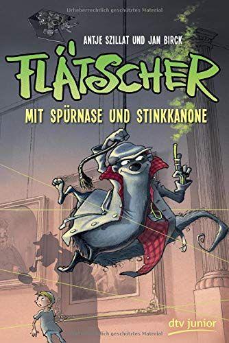 Fltscher 3 Mit Sprnase Und Stinkkanone Mit Tscher Fl Sp Mit Bildern Bucher Ich Liebe Bucher Deutsche Bucher