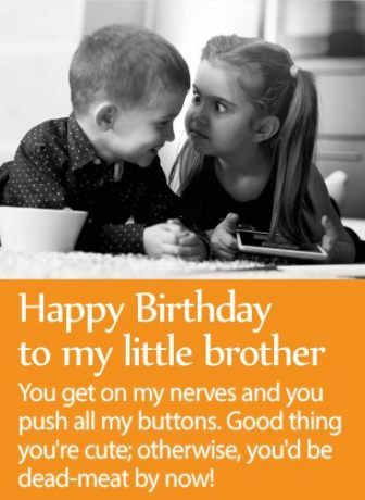New Funny Happy Birthday Brother Quotes Truths 26 Ideas Brother Birthday Quotes Happy Birthday Brother Funny Birthday Brother Funny