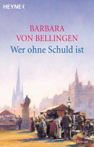 Wer Ohne Schuld Ist Barbara Von Bellingen Bucher Lesen Bucher Krimi