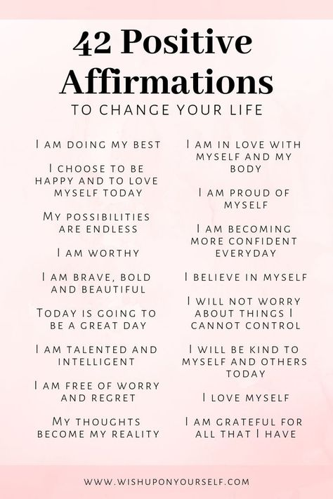 Change your life with these 42 affirmations. Affirmations will help you become the person you are destined to be.