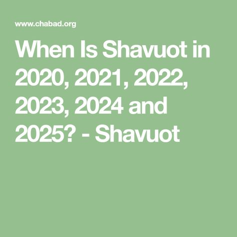 Jewish Calendar 2022 Chabad.When Is Shavuot In 2020 2021 2022 2023 2024 And 2025 Shavuot Shavuot Jewish Calendar Jewish Holidays