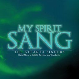 On Current Traditional Playlist My Spirit Sang By The Atlanta Singers On Amazon Music Unlimited Singing My Spirit Singer