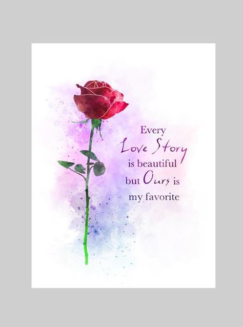 Love Story Rose Quote ART PRINT Flower, Anniversary Wedding, Gift, Wall Art, Home Decor