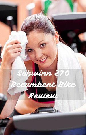 Schwinn 270 Recumbent Bike Review Biking Workout