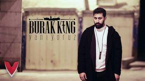 Burak King Yaniyoruz Official Video Youtube Sarkilar Muzik Pop Muzik