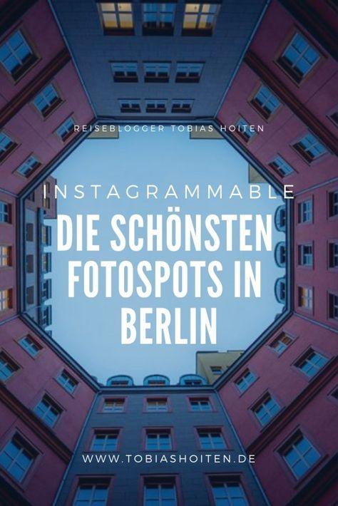 Instagramspots: Hier findest Du die besten Fotospots in Berlin - Tobias Hoiten