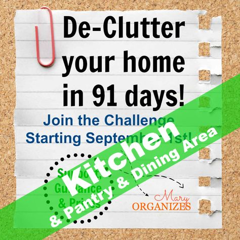 91 Day De-Clutter Challenge Week #1: Kitchen & Pantry & Dining Area