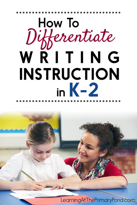 How To Differentiate Writing Instruction in K-2 - Learning at the Primary Pond
